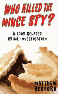 Who Killed the Mince Spy?: A Food Crime Investigation