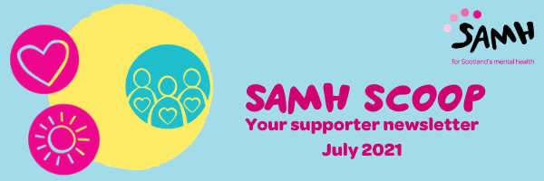 """Header image """"SAMH Scoop: Your supporter newsletters July 2021""""."""