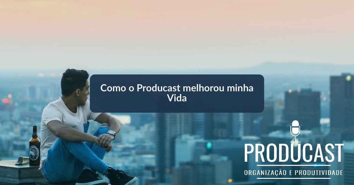 Como ouvir o producast Melhorou minha vida – Producast S02E19