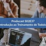 Introdução ao Treinamento Todoist    Producast S02E37