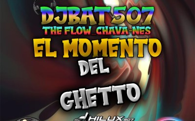 El Momento Del Ghetto-Vol.1-DjBat507 TheFlowChavaNes