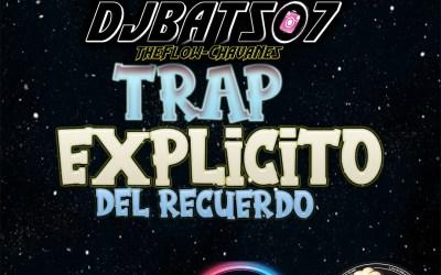 Trap Explicito Del Recuerdo-DjBat507 TheFlowChavaNes