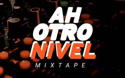 A Otro Nivel MixTape By Dj Manuell El Talento Ft. Dj Orielin El Menor