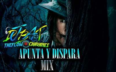Apunta Y Dispara Mix-Dj Bat 507 TheFlowChavaNes