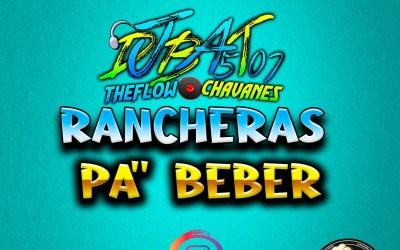 Rancheras Pa Beber_DjBat507 TheFlowChavaNes