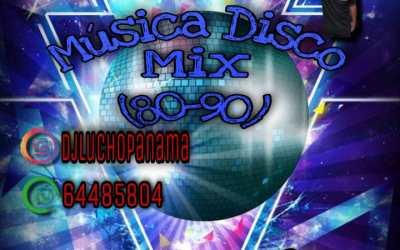 Música Disco Mix By Dj Lucho Panamá