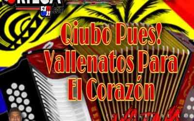 Qiubo Pues Vallenatos Para El Corazón By Dj Lucho Panamá
