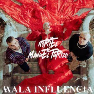 Mala Influencia-Noriel Ft Manuel Turizo
