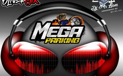 Mix Live MegaParking By @olivermixx & @djmrlion-@megaparkim