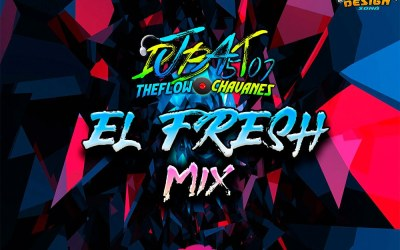 El Fresh Mix By @DjBat507 TheFlowChavaNes
