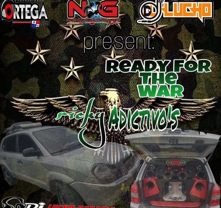Ready For The War By Dj Lucho Panamá Ft Richy Adictivo`s