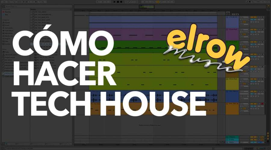 Cómo hacer Tech House Estilo Solardo, Relief Records o El Row Music