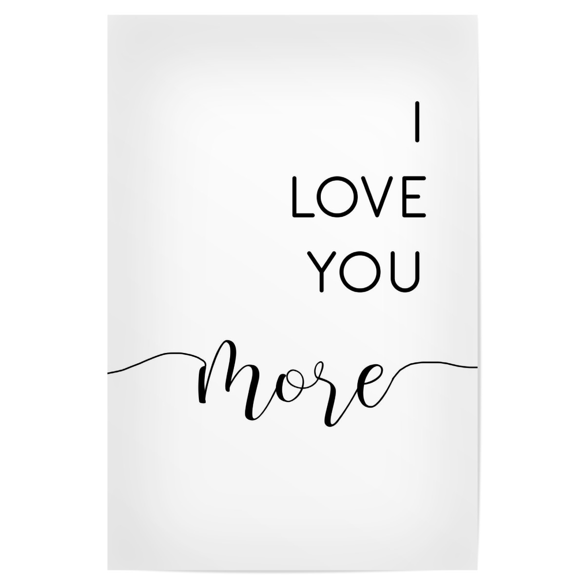 i love you more 30x20 cm poster