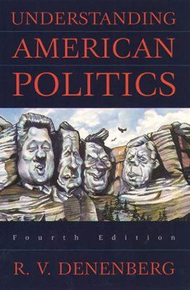 Understanding American Politics By R. V. Denenberg