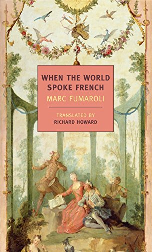 When The World Spoke French (New York Review Books Classics) By Marc Fumaroli