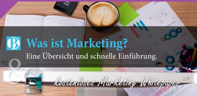Was ist Marketing – Übersicht und schnelle Einführung