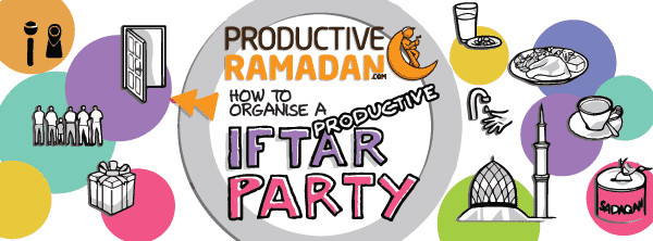 [Ramadan Doodles] How to Organize a Productive Iftar PARTY! | ProductiveMuslim