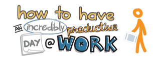 [Doodle of the Month] How to Have an Incredibly Productive Day at Work