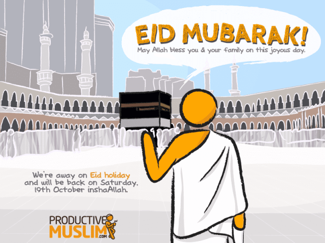 Eid-ul-Adha Mubarak!   Productive Muslim