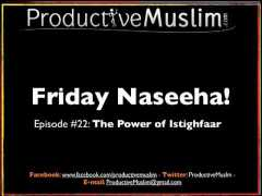 Episode 22 – The Power of Istighfaar!