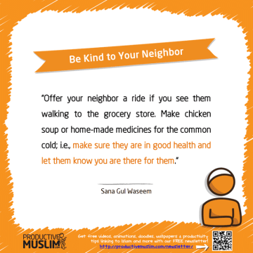 Be Kind to Your Neighbor | Inspirational Islamic Quotes on Productivity | Productive Muslim