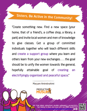 Sisters, Be Active in the Community | Inspirational Islamic Quotes on Productivity | Productive Muslim