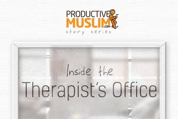[Inside The Therapist's Office - Episode Five] Power | ProductiveMuslim