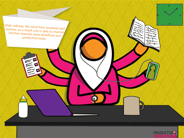 """Illustration - Multitasking Muslimah sitting folding hands - four other hands shown - one with a checklist, the other with a book, the other with a smartphone (headphones on ear), a comment box saying """"Dhikr relieves the mind from anxieties and worries; as a result one is able to channel him/her towards more beneficial and productive tasks."""", a laptop, a milk bottle for kids, and a cup of coffee on the table"""