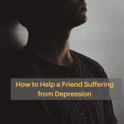5 VERY Important Tips to Help a Friend Suffering from Depression