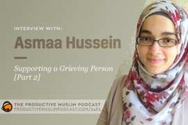 Supporting a Grieving Person: Asmaa Hussein [part 2]
