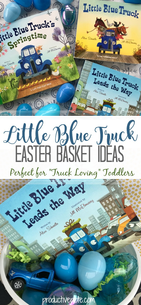 Little blue truck easter basket ideas productive pete looking for an easter basket idea for your toddler or preschooler check out these ideas negle Images