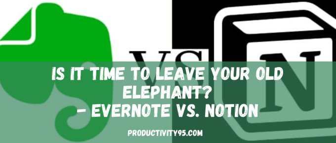 Evernote vs. Notion