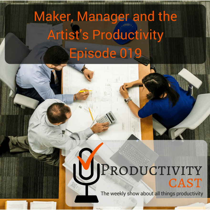 019 - Maker, Manager and the Artist's Productivity - ProductivityCast - sq-min