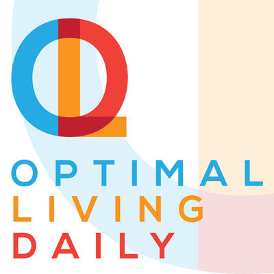 Optimal Living Daily Podcast
