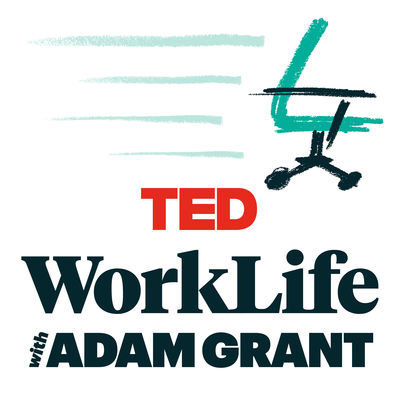 Ted WorkLife with Adam Grant Podcast