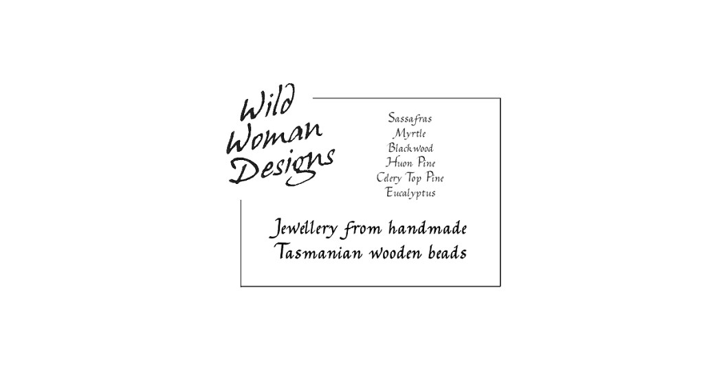 Product of Tasmania - Wild Woman Designs