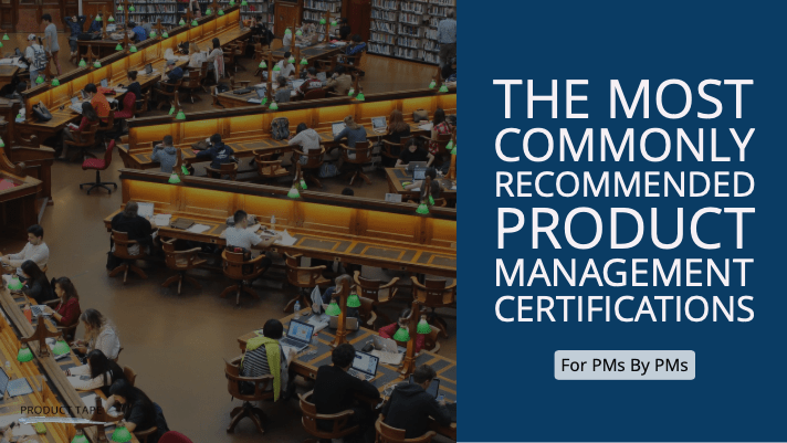 the most commonly recommended product management certifications