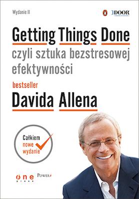 Getting Things Done czyli sztuka bezstresowej efektywności - David Allen