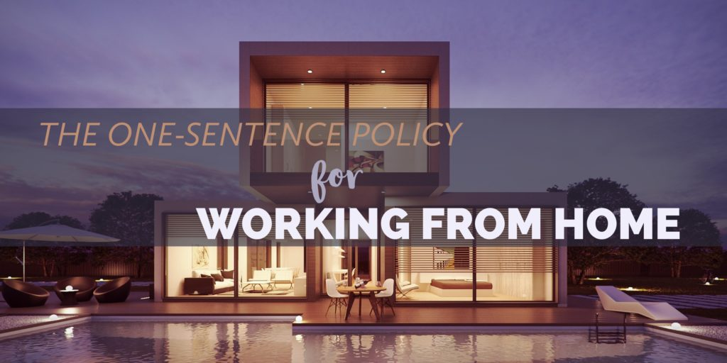 The One-Sentence Policy for Working from Home