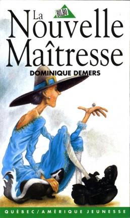 La Nouvelle Maitresse, Dominique Demers. Les 3 livres qui ont changé ma vie, Prof Alternatif.