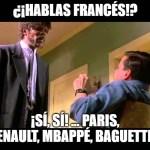 De hecho, ya hablas francés (o casi)