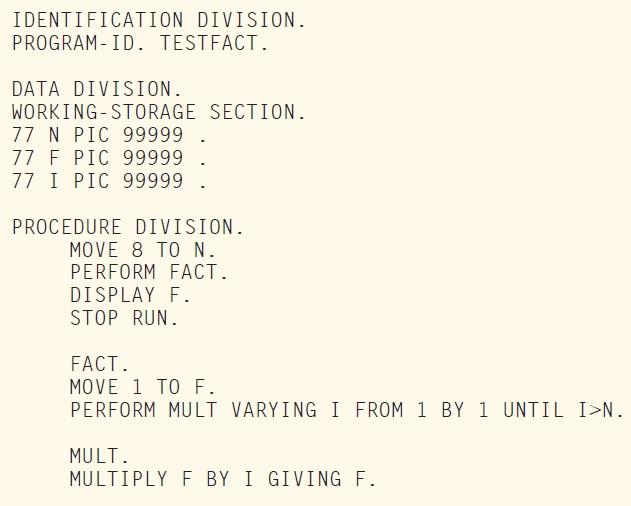 LISTING 2: The COBOL version looks a little stranger, right?