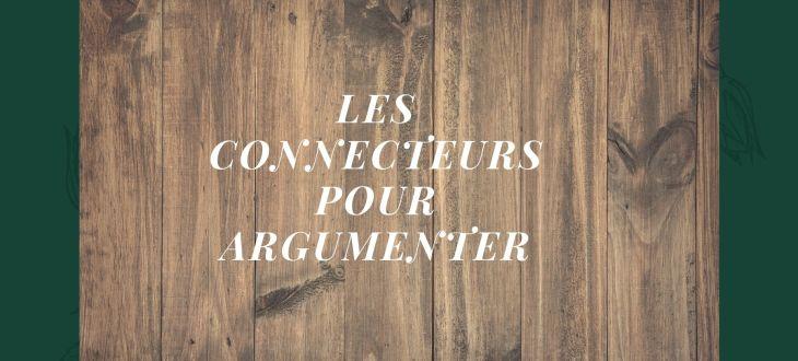 connecteurs pour argumenter
