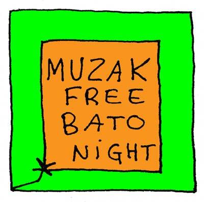 Muzak Free Bato Night