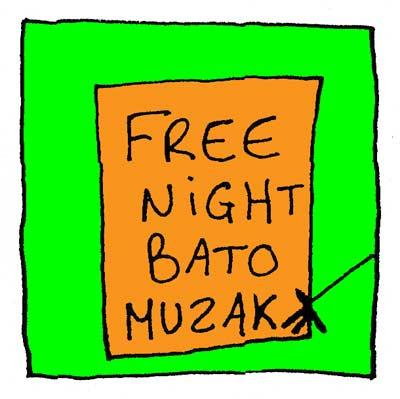 Le flyer de Fred annonce : Free Night Bato Muzak