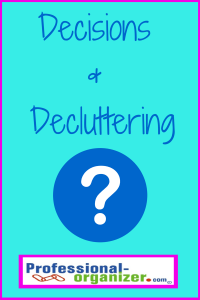 decisions and decluttering