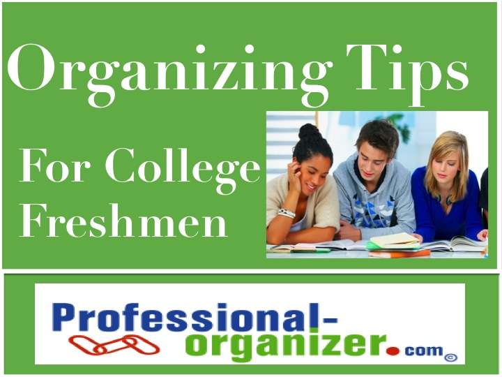 Organizing Tips For College Freshman Ellen S Blog Professional