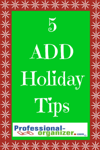 ADD and ADHD holiday tips