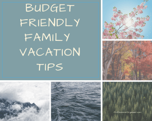 budget friendly family vacation tips