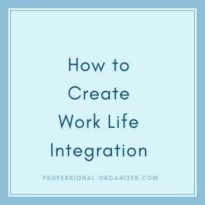 Work life integration